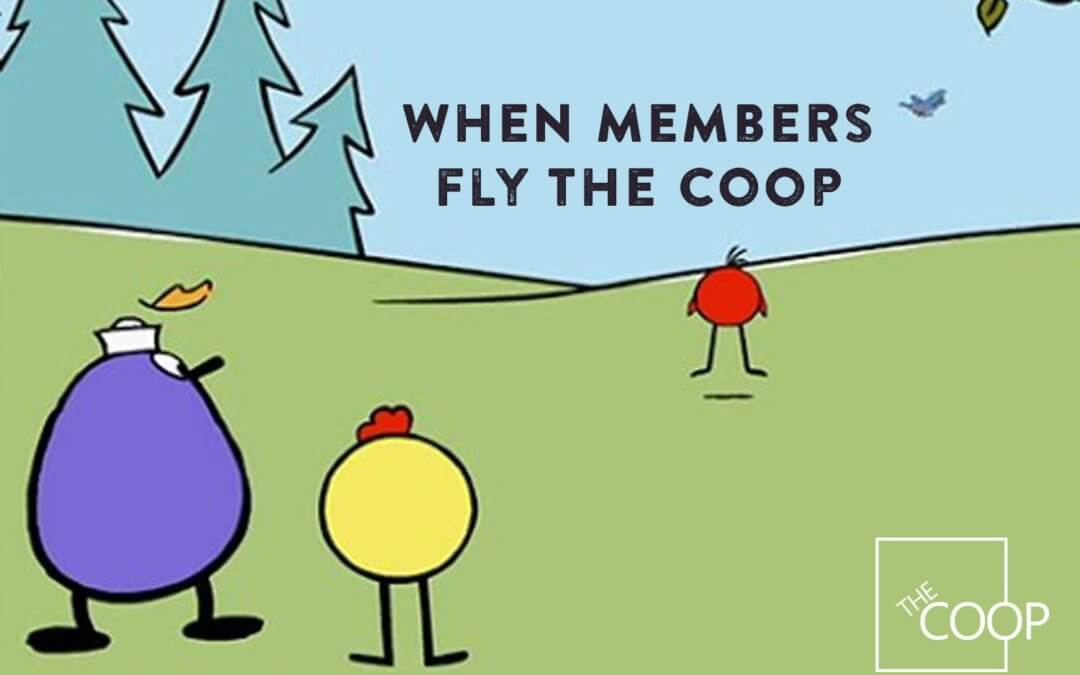 When Members Fly The Coop