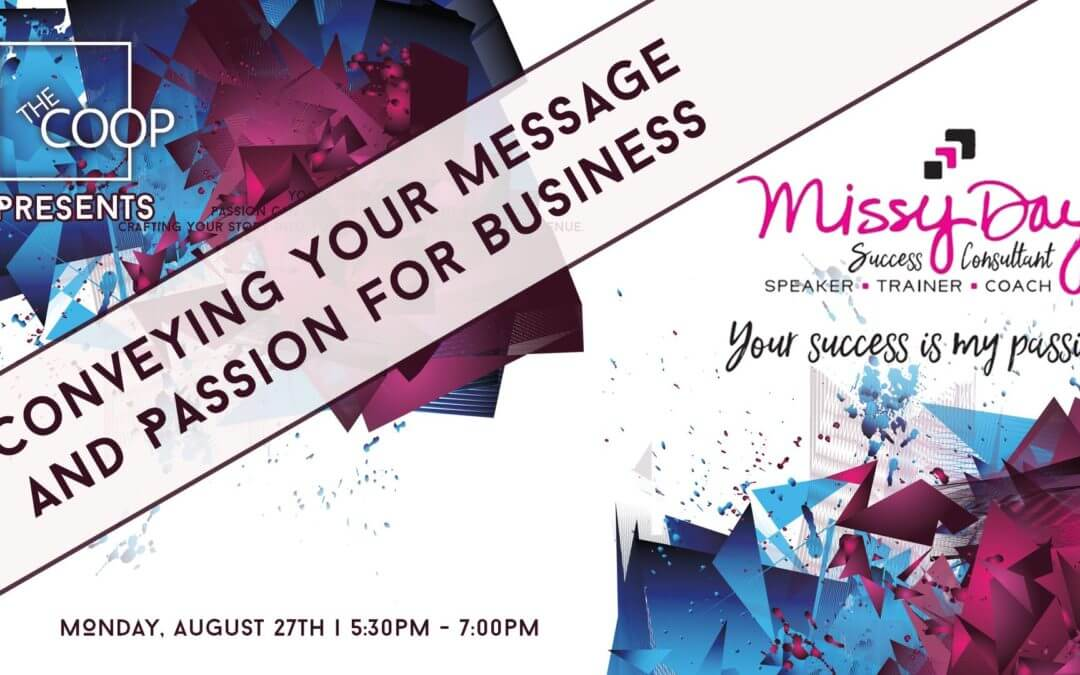 Conveying Your Message & Passion For Business with Missy Day